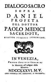 Dialoghi Sacri Sopra La Divina Scrittura: Daniel Profeta, Volume 28
