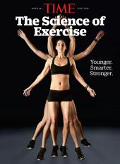 TIME The Science of Exercise: Younger. Smarter. Stronger