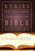 Ryrie s Practical Guide to Communicating the Bible Doctrine PDF