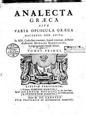 Ecclesiae graecae monumenta. Tomus primus [-quartus]. Johannes Baptista Cotelerius... è mss. codicibus produxit in lucem, latina fecit, notis illustravit