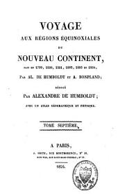 Voyage aux régions équinoxiales du Nouveau Continent: fait en 1799, 1800, 1801, 1802, 1803 et 1804 par Al. de Humboldt et A. Bonpland, Volume7