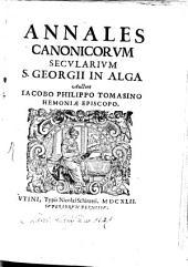 Annales Canonicorum Secularium S. Georgii in Alga