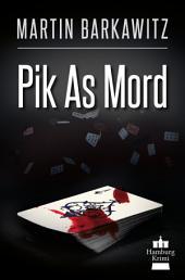 Pik As Mord: SoKo Hamburg 15 - Ein Heike Stein Krimi