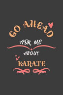 Go Ahead Ask Me About Karate