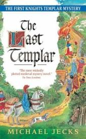 The Last Templar: A Knights Templar Mystery