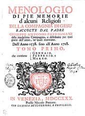 Menologio Di Pie Memorie d'alcuni Religiosi Della Compagnia Di Gesu'.: che contiene Gennajo, Febbrajo, e Marzo. Tomo Primo, Volume 1