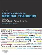 A Practical Guide for Medical Teachers E-Book: Edition 4