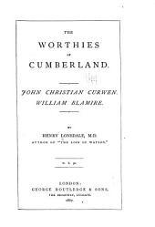The Worthies of Cumberland ...: John Christian Curwen. William Blamire