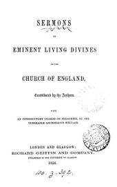 Sermons by eminent living divines of the Church of England (of the Presbyterian churches).