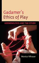 Gadamer s Ethics of Play PDF