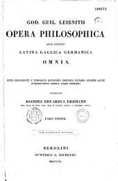 Gothofredi Guillelmi Leibnitii Opera philosophica quae extant latina gallica germanica omnia