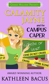 Calamity Jayne and the Campus Caper: Calamity Jayne Mysteries book #4
