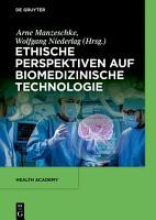 Ethische Perspektiven auf Biomedizinische Technologie PDF