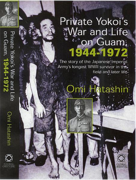 Download Private Yokoi s War and Life on Guam  1944 1972 Book