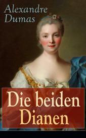 Die beiden Dianen (Vollständige deutsche Ausgabe): Historische Spionage-Thriller