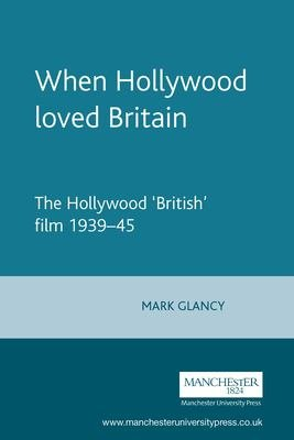 When Hollywood Loved Britain PDF