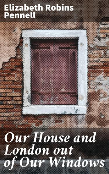 Download Our House and London out of Our Windows Book