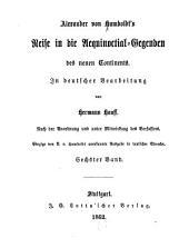 Alexander von Humboldt's Reise in die Aequinoctial-Gegend des neuen Continents: Band 6