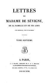 Lettres de Madame de Sévigné, de sa famille et de ses amis: Volume7