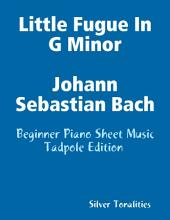 Little Fugue In G Minor Johann Sebastian Bach - Beginner Piano Sheet Music Tadpole Edition