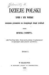 Dzieje Polski XVIII i XIX wieku: Tom 1
