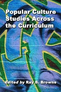 Popular Culture Studies Across the Curriculum PDF