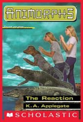 The Reaction (Animorphs #12)