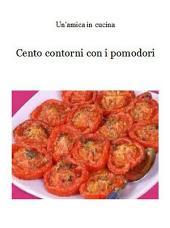Cento contorni con i pomodori