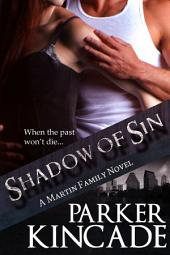 Shadow of Sin: A Martin Family Novel, Book 2