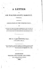 Letter to Sir Walter Scott Containing Observations on the Vitrified Forts, and a Review of what Has Been Addressed to Sir Walter on These Singular Remains by Dr. Macculloch in His Recent Publication on the Highlands and Western Isles