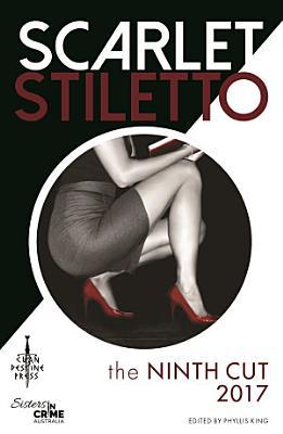 Scarlet Stiletto  The Ninth Cut   2017