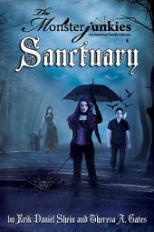 "The Monsterjunkies, An American family Odyssey, ""Sanctuary"", Book two"