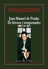 Juan Manuel de Prada: De héroes y tempestades