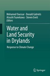 Water and Land Security in Drylands: Response to Climate Change