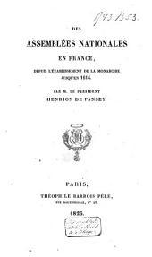 Des assemblées nationales en France: depuis l'établissement de la monarchie jusqu'en 1614