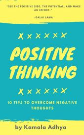 Positive Thinking: 10 Tips to Overcome Negative Thoughts