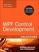 WPF Control Development Unleashed