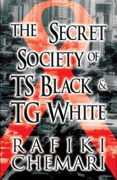 The Secret Society of TS Black & TG White