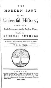 An Universal History, from the Earliest Accounts to the Present Time: Volume 36