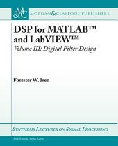DSP for MATLABTM and LabVIEWTM III: Digital Filter Design