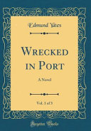 Wrecked in Port  Vol  1 of 3