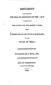 "Document Accompanying the Bill in Addition to the ""Act to Regulate the Laying Out and Making a Road from Cumberland, in the State of Maryland, to the State of Ohio"