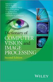 Dictionary of Computer Vision and Image Processing: Edition 2
