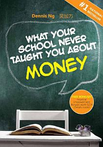 What Your School Never Taught You About Money Book