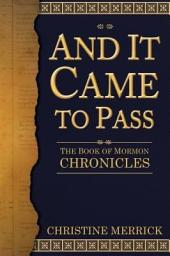And It Came to Pass: The Book of Mormon Chronicles