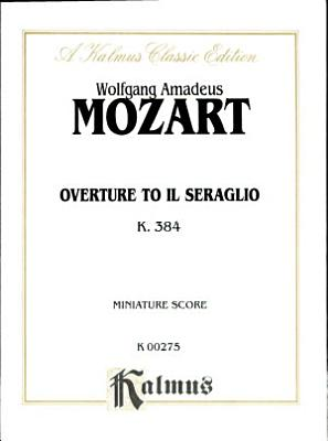 Il Seraglio  Overture  K  384  Miniature Score PDF