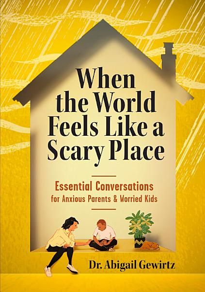 Download When the World Feels Like a Scary Place Book