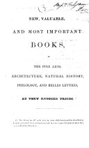 New, Valuable, and Most Important Books, in the Fine Arts, Architecture, Natural History ...
