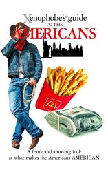 The Xenophobe S Guide To The Americans Book PDF