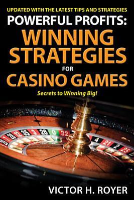 Powerful Profits  Winning Strategies For Casino Games PDF